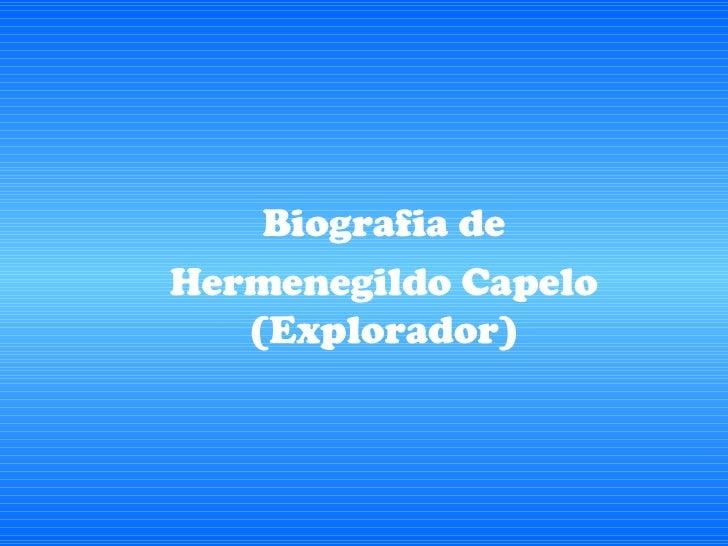 Biografia de Hermenegildo Capelo (Explorador)