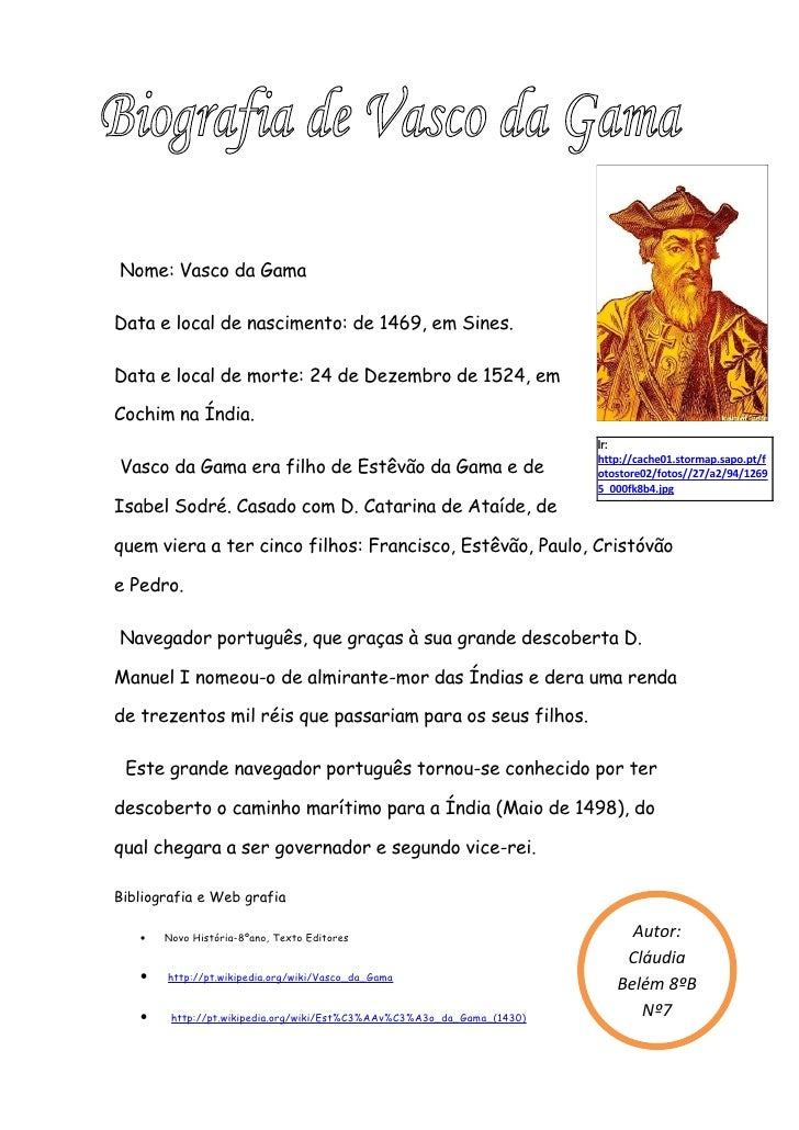 Nome: Vasco da Gama  Data e local de nascimento: de 1469, em Sines.  Data e local de morte: 24 de Dezembro de 1524, em  Co...