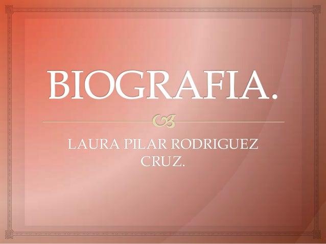 LAURA PILAR RODRIGUEZ CRUZ.