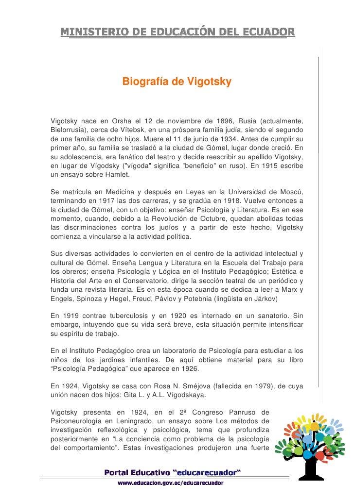 Biografía de Vigotsky   Vigotsky nace en Orsha el 12 de noviembre de 1896, Rusia (actualmente, Bielorrusia), cerca de Víte...
