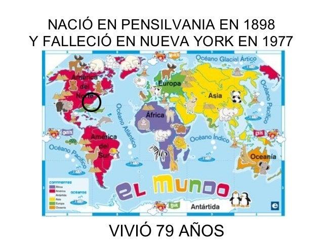 NACIÓ EN PENSILVANIA EN 1898 Y FALLECIÓ EN NUEVA YORK EN 1977 VIVIÓ 79 AÑOS