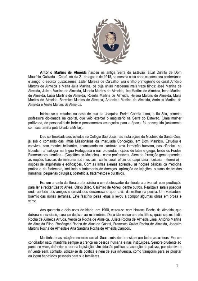 1 Antônio Martins de Almeida nasceu na antiga Serra do Estêvão, atual Distrito de Dom Maurício, Quixadá – Ceará, no dia 21...