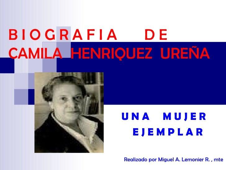 BIOGRAFIA      DECAMILA HENRIQUEZ UREÑA            UNA MUJER             EJEMPLAR            Realizado por Miguel A. Lemon...