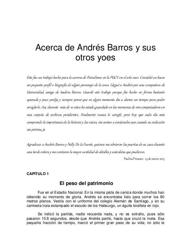Acerca de Andrés Barros y sus otros yoes Este fue un trabajo hecho para la carrera de Periodismo en la PUCV en el año 2001...