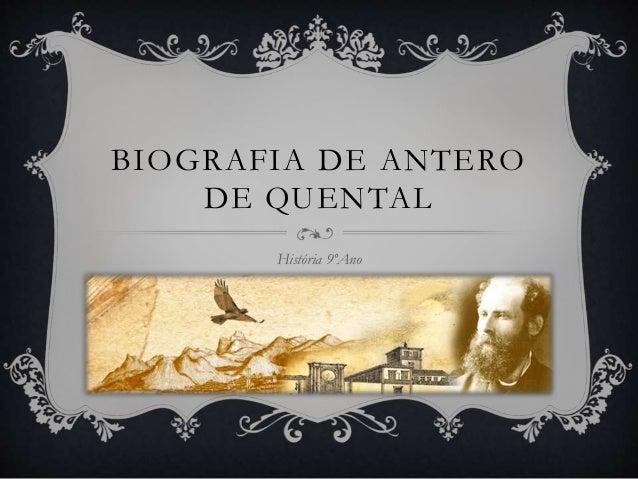 BIOGRAFIA DE ANTERO DE QUENTAL História 9ºAno