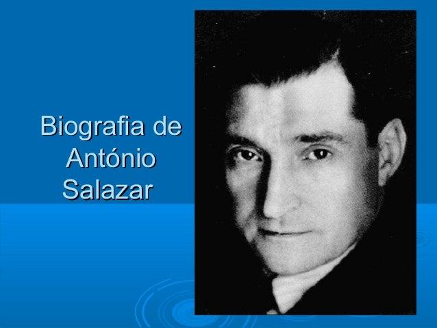 Biografia deBiografia deAntónioAntónioSalazarSalazar