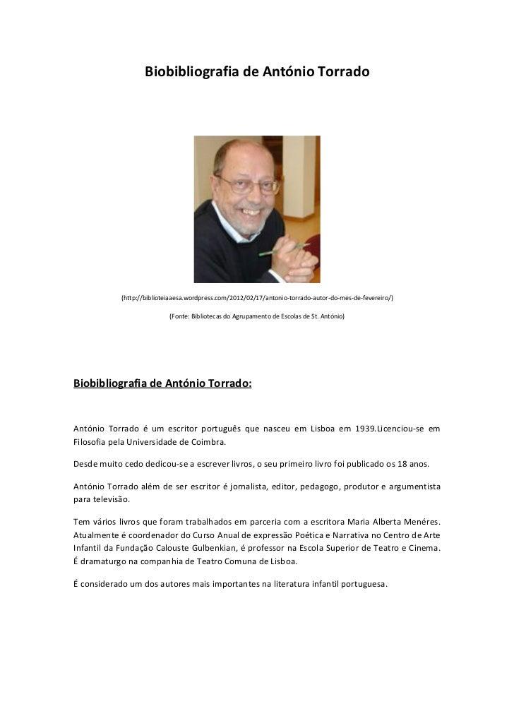 Biobibliografia de António Torrado            (http://biblioteiaaesa.wordpress.com/2012/02/17/antonio-torrado-autor-do-mes...