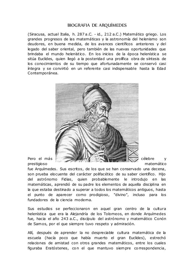 BIOGRAFIA DE ARQUÍMEDES (Siracusa, actual Italia, h. 287 a.C. - id., 212 a.C.) Matemático griego. Los grandes progresos de...