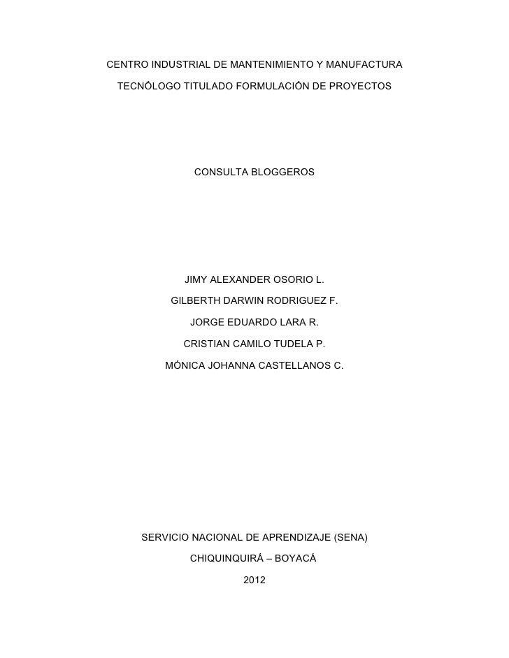 CENTRO INDUSTRIAL DE MANTENIMIENTO Y MANUFACTURA TECNÓLOGO TITULADO FORMULACIÓN DE PROYECTOS              CONSULTA BLOGGER...