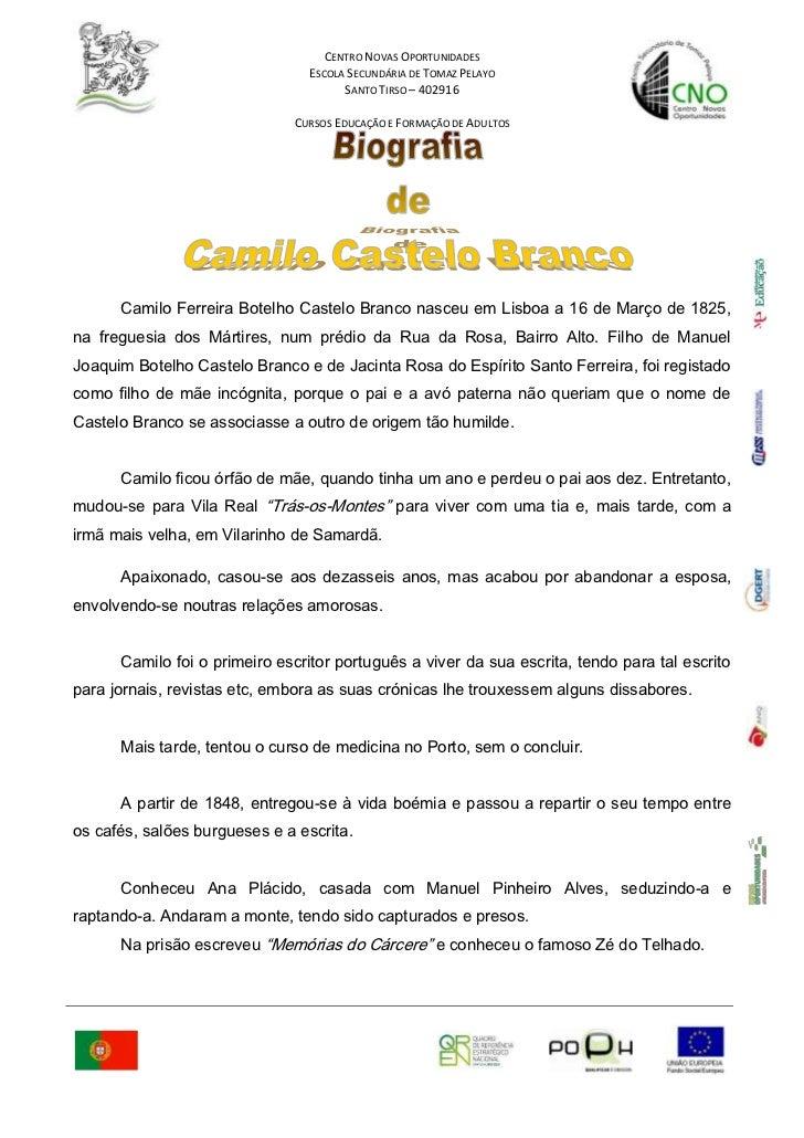 <br />Camilo Ferreira Botelho Castelo Branco nasceu em Lisboa a 16 de Março de 1825, na freguesia dos Má...