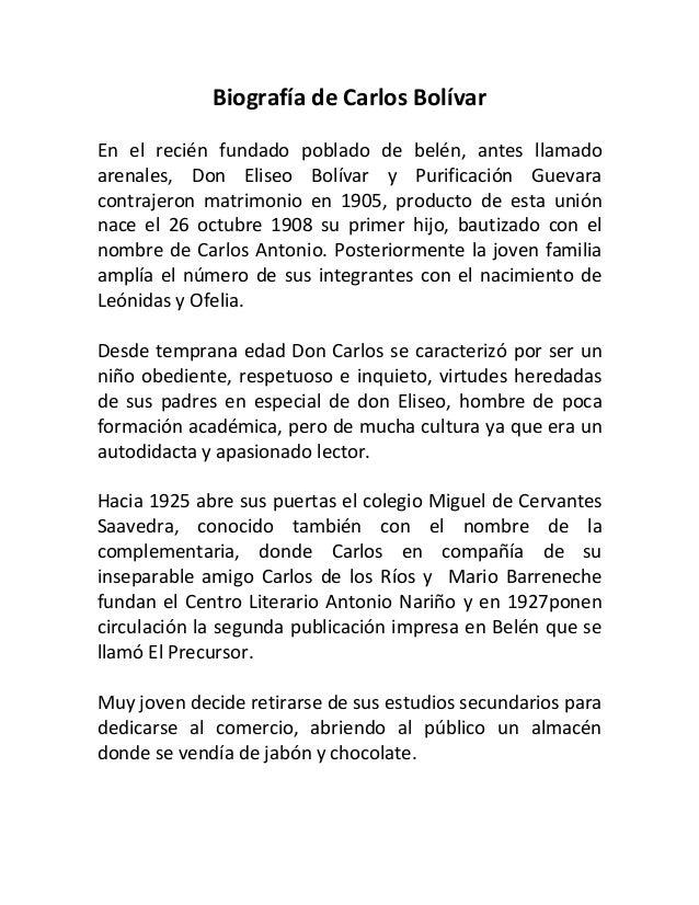 Biografía de Carlos BolívarEn el recién fundado poblado de belén, antes llamadoarenales, Don Eliseo Bolívar y Purificación...