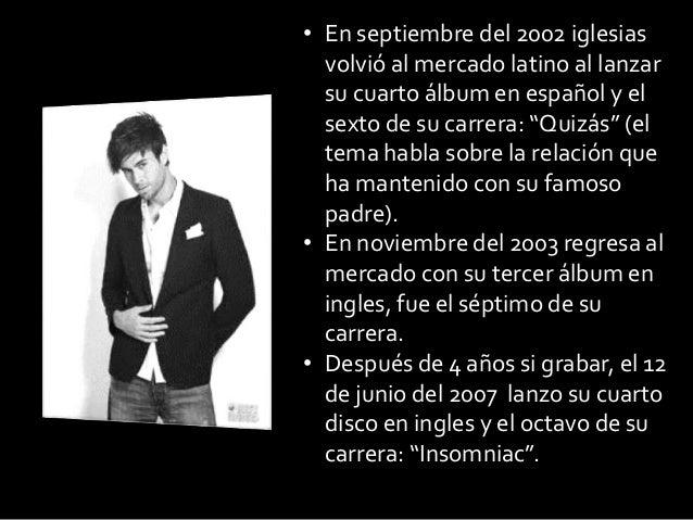"""• En septiembre del 2002 iglesiasvolvió al mercado latino al lanzarsu cuarto álbum en español y elsexto de su carrera: """"Qu..."""