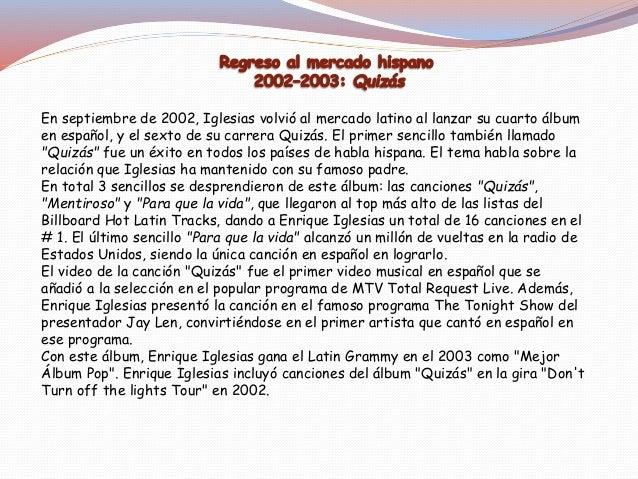 Enrique Iglesias cuenta con varios recopilatorios en el mercado. Su anterior discográfica, Fonovisa lanzó varios recopilat...