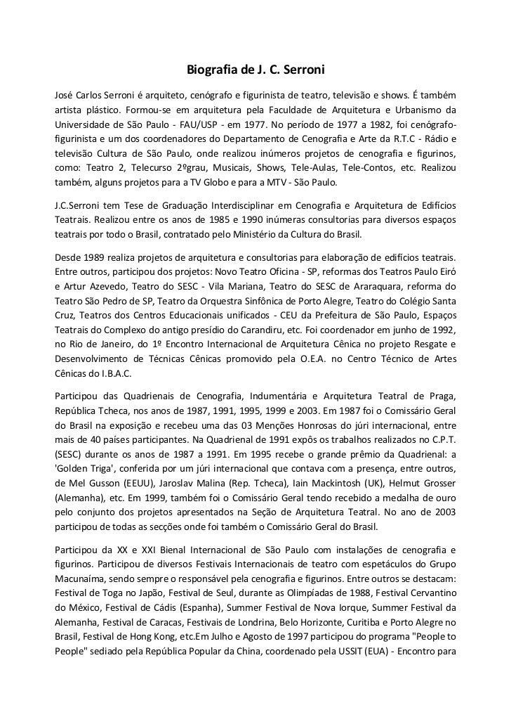 Biografia de J. C. SerroniJosé Carlos Serroni é arquiteto, cenógrafo e figurinista de teatro, televisão e shows. É tambéma...