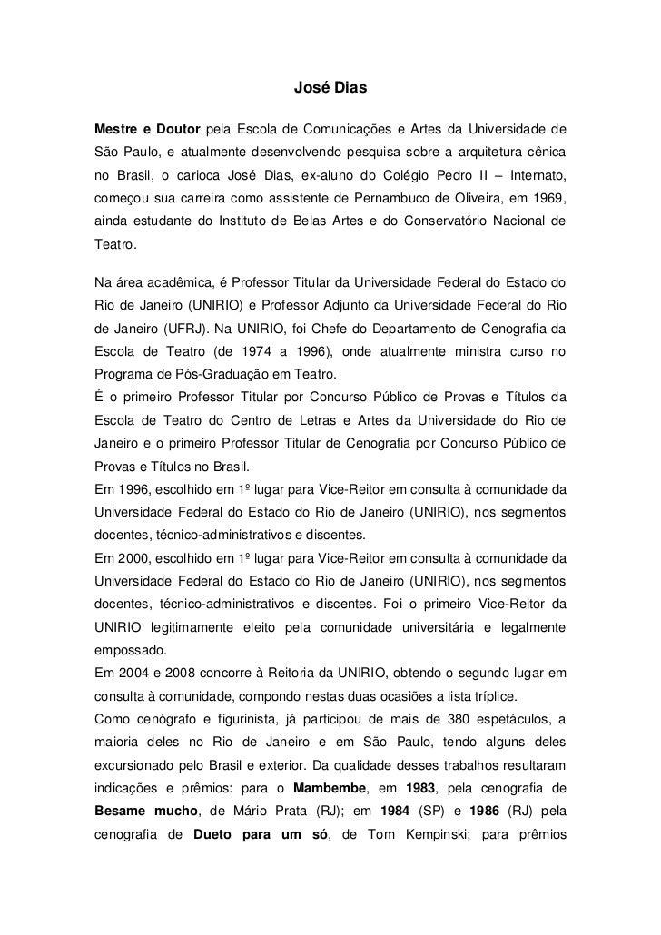 José DiasMestre e Doutor pela Escola de Comunicações e Artes da Universidade deSão Paulo, e atualmente desenvolvendo pesqu...