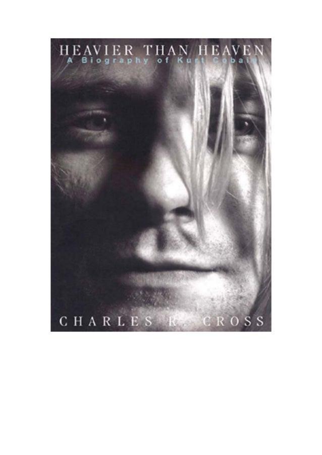 Charles R. CrossHeavier Than heaven (Mais Pesado Que o Céu)     Uma Biografia de Kurt Cobain