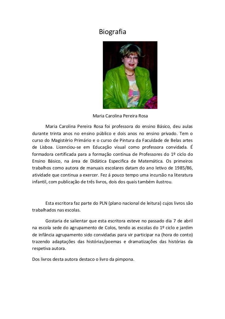 Biografia                               Maria Carolina Pereira Rosa       Maria Carolina Pereira Rosa foi professora do en...
