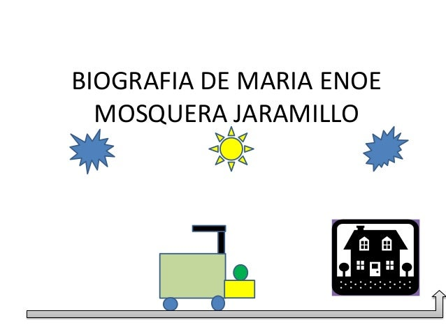 BIOGRAFIA DE MARIA ENOE MOSQUERA JARAMILLO
