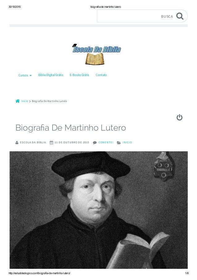 30/10/2015 biografiademartinholutero http://estudoteologico.com/biografiademartinholutero/ 1/8 Início Biografia DeMa...