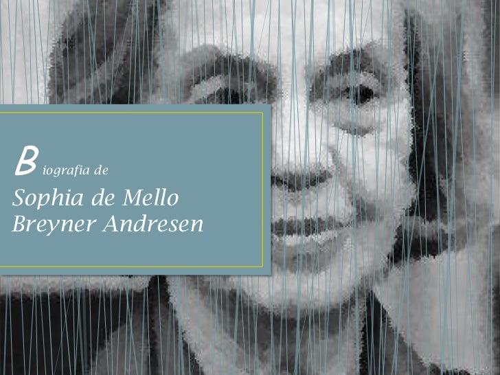 B   iografia deSophia de MelloBreyner Andresen
