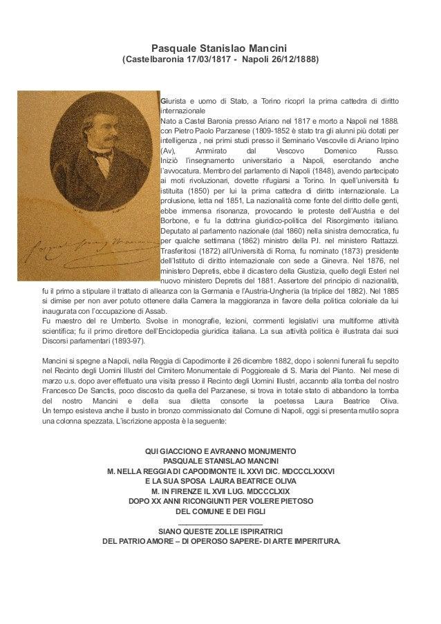 Pasquale Stanislao Mancini (Castelbaronia 17/03/1817 - Napoli 26/12/1888) Giurista e uomo di Stato, a Torino ricoprì la pr...