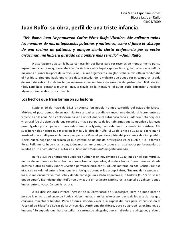"Lina María Espinosa Gómez Biografía: Juan Rulfo 03/04/2009 Juan Rulfo: su obra, perfil de una triste infancia ""Me llamo Ju..."