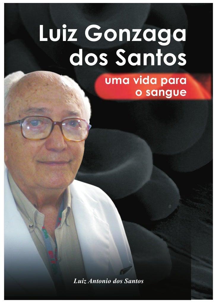 Luiz Gonzaga   dos Santos             uma vida para                 o sangue   Luiz Antonio dos Santos