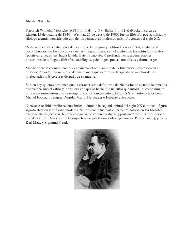 "Friedrich Nietzsche<br />Friedrich Wilhelm Nietzsche (AFI ˈfʁiːdʁɪç ˈvɪlhəlm ˈniːtʃə) (HYPERLINK ""http://es.wikipedia.org/..."