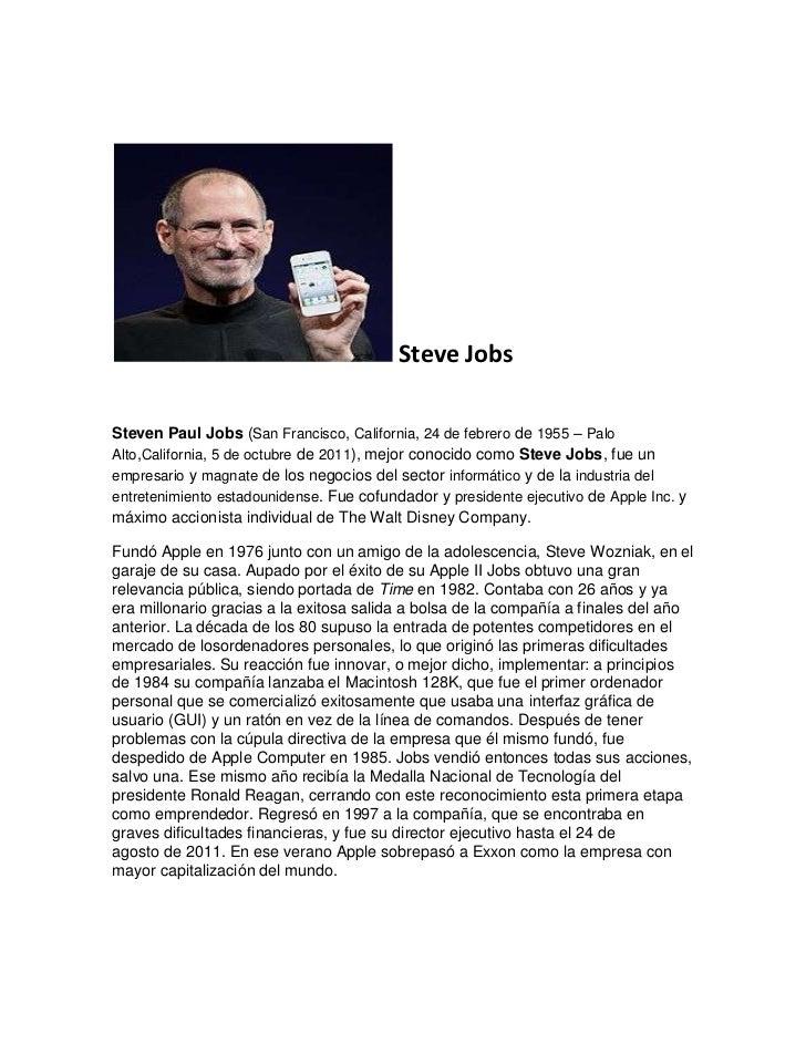 Steve JobsSteven Paul Jobs (San Francisco, California, 24 de febrero de 1955 – PaloAlto,California, 5 de octubre de 2011),...