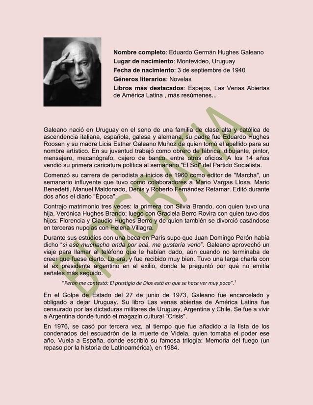 Nombre completo: Eduardo Germán Hughes GaleanoLugar de nacimiento: Montevideo, UruguayFecha de nacimiento: 3 de septiembre...