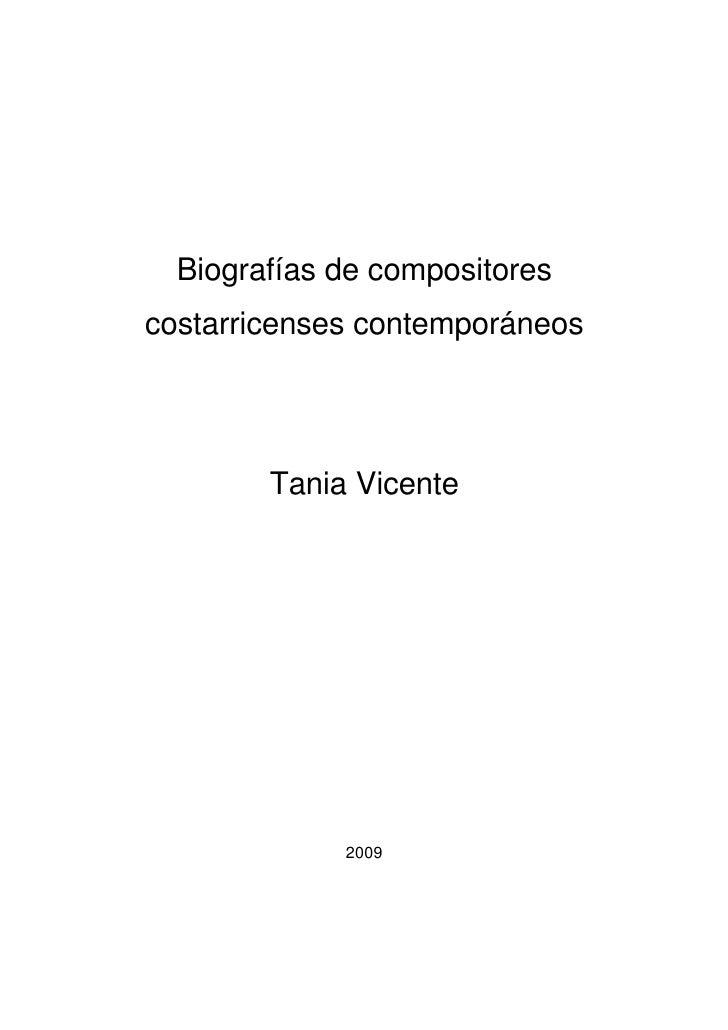 Biografías de compositorescostarricenses contemporáneos        Tania Vicente             2009
