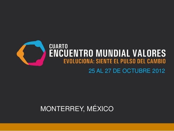25 AL 27 DE OCTUBRE 2012MONTERREY, MÉXICO        EMV2012.ORG