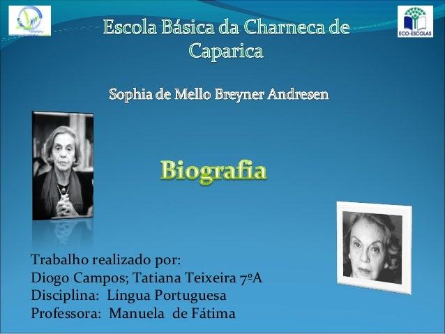 Trabalho realizado por: Diogo Campos; Tatiana Teixeira 7ºA Disciplina: Língua Portuguesa Professora: Manuela de Fátima