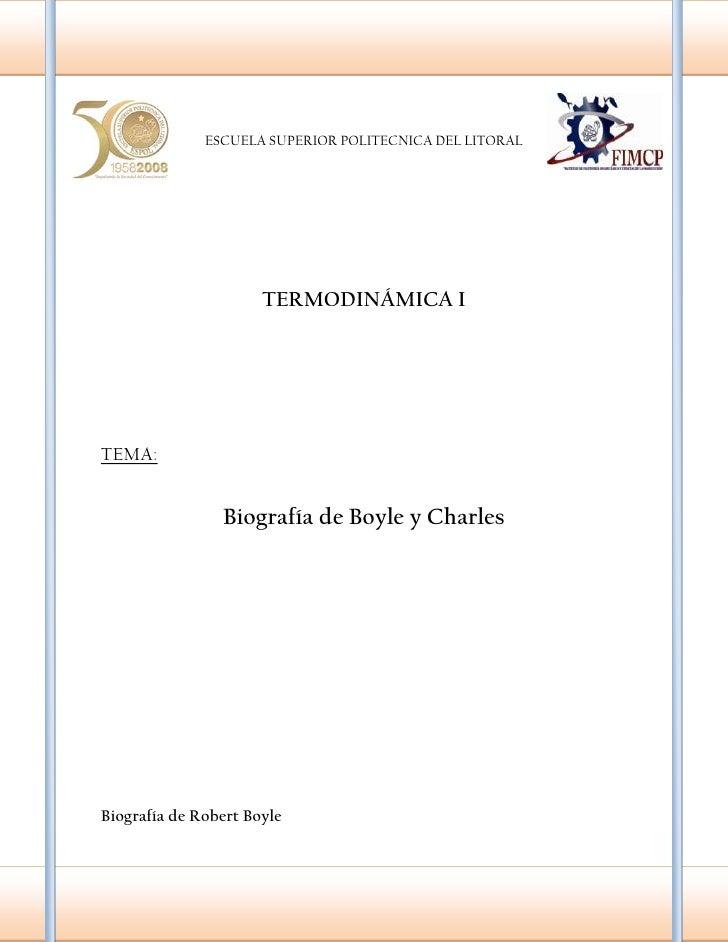 4770372100869-30196149111<br />ESCUELA SUPERIOR POLITECNICA DEL LITORALTERMODINÁMICA ITEMA:Biografía de Boyle y Charles<br...