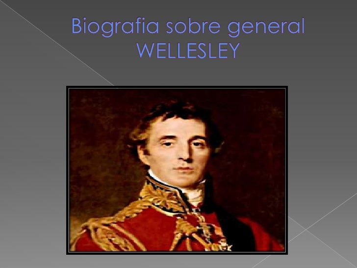 Biografia sobre general WELLESLEY<br />