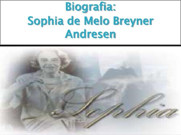 Biografia:Sophia de Melo Breyner      Andresen