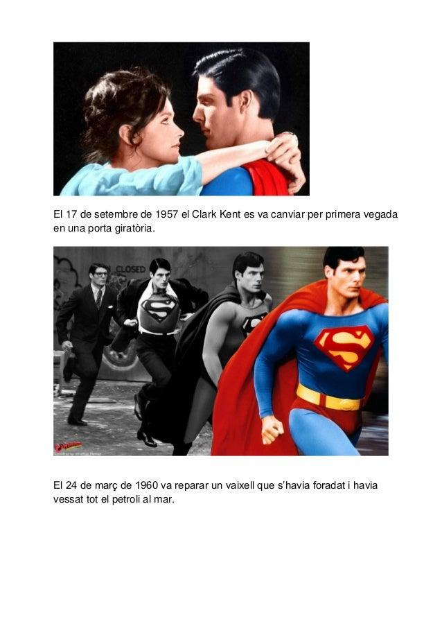 El 17 de setembre de 1957 el Clark Kent es va canviar per primera vegada en una porta giratòria. El 24 de març de 1960 va ...