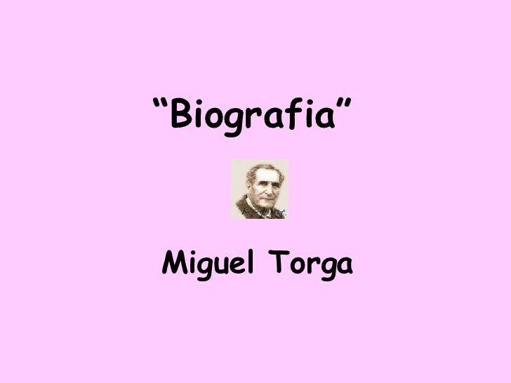 """ Biografia""   Miguel Torga"