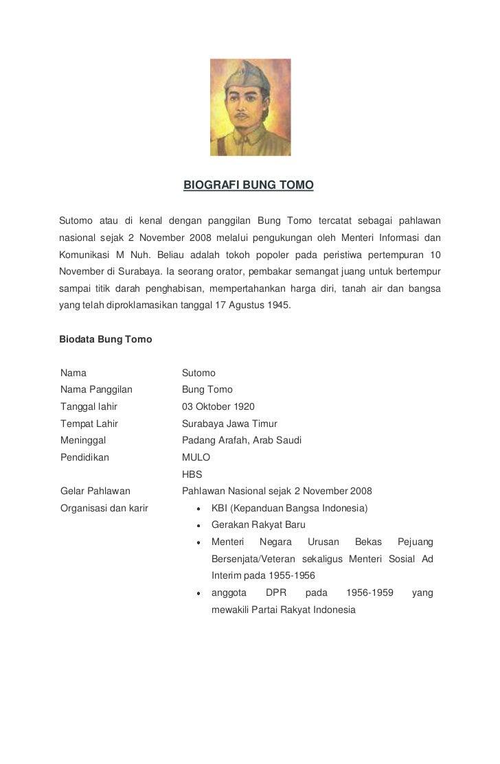 BIOGRAFI BUNG TOMOSutomo atau di kenal dengan panggilan Bung Tomo tercatat sebagai pahlawannasional sejak 2 November 2008 ...