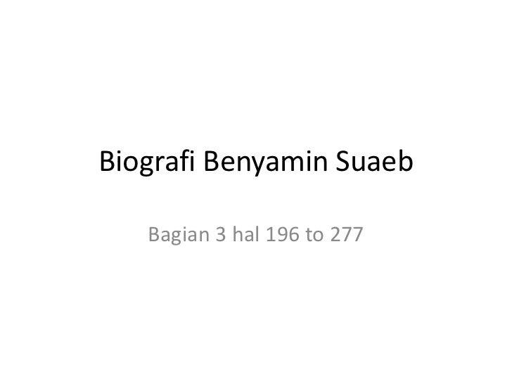 Biografi Benyamin Suaeb   Bagian 3 hal 196 to 277