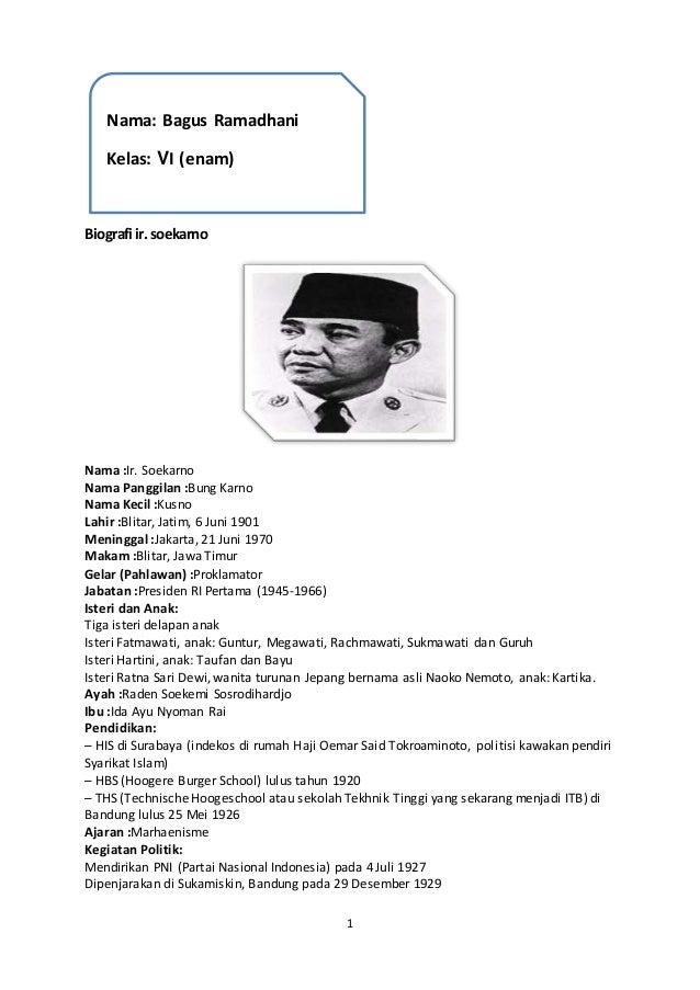 1  Nama: Bagus Ramadhani  Kelas: Vӏ (enam)  Biografi ir. soekarno  Nama :Ir. Soekarno  Nama Panggilan :Bung Karno  Nama Ke...