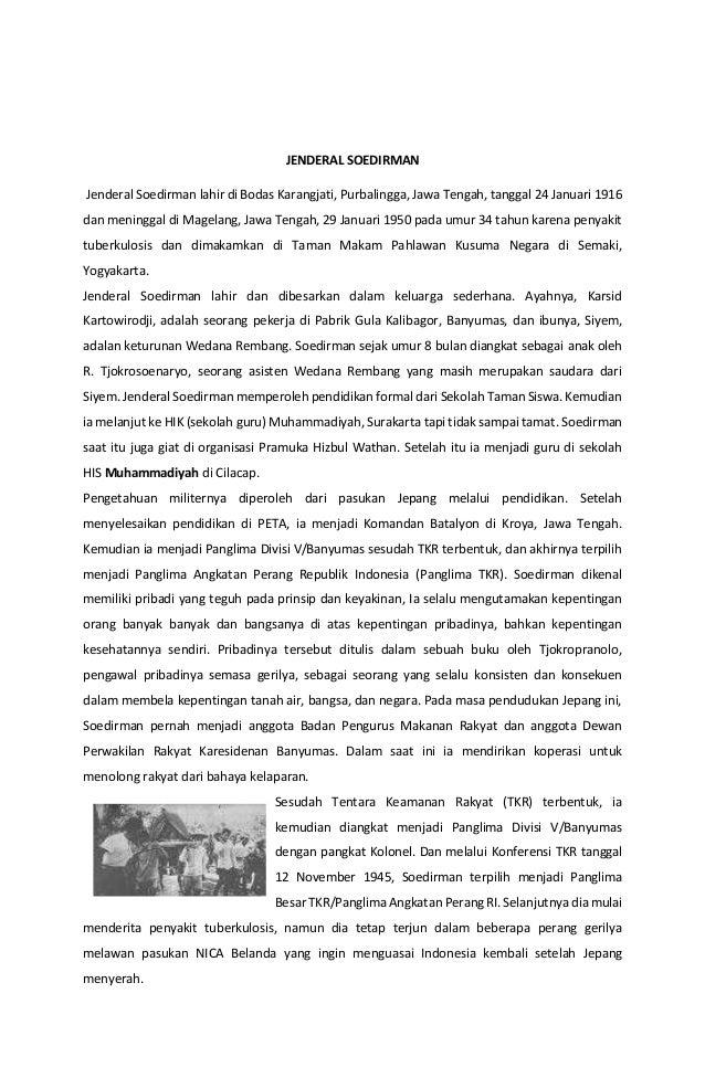 JENDERAL SOEDIRMAN Jenderal Soedirman lahir di Bodas Karangjati, Purbalingga, Jawa Tengah, tanggal 24 Januari 1916 dan men...
