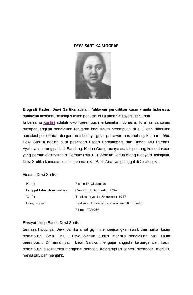 DEWI SARTIKA BIOGRAFI Biografi Raden Dewi Sartika adalah Pahlawan pendidikan kaum wanita Indonesia, pahlawan nasional, sek...