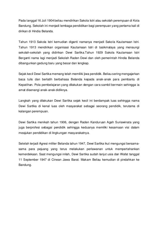 Pada tanggal 16 Juli 1904 beliau mendirikan Sakola Istri atau sekolah perempuan di Kota Bandung. Sekolah ini menjadi lemba...