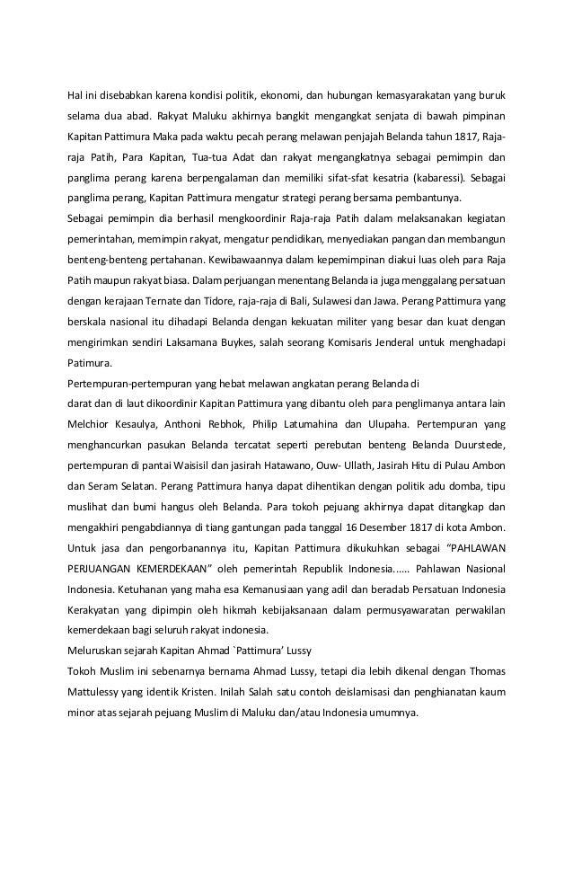 Hal ini disebabkan karena kondisi politik, ekonomi, dan hubungan kemasyarakatan yang buruk selama dua abad. Rakyat Maluku ...