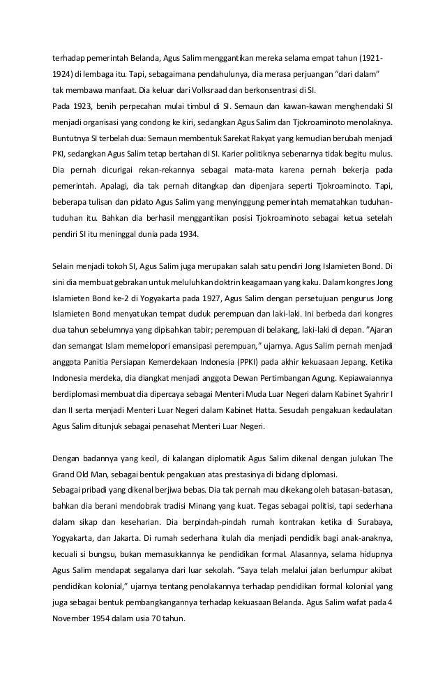 terhadap pemerintah Belanda, Agus Salim menggantikan mereka selama empat tahun (1921- 1924) di lembaga itu. Tapi, sebagaim...