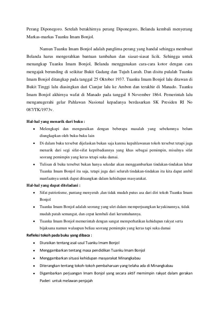 Perang Diponegoro. Setelah berakhirnya perang Diponegoro, Belanda kembali menyerangMarkas-markas Tuanku Imam Bonjol.      ...