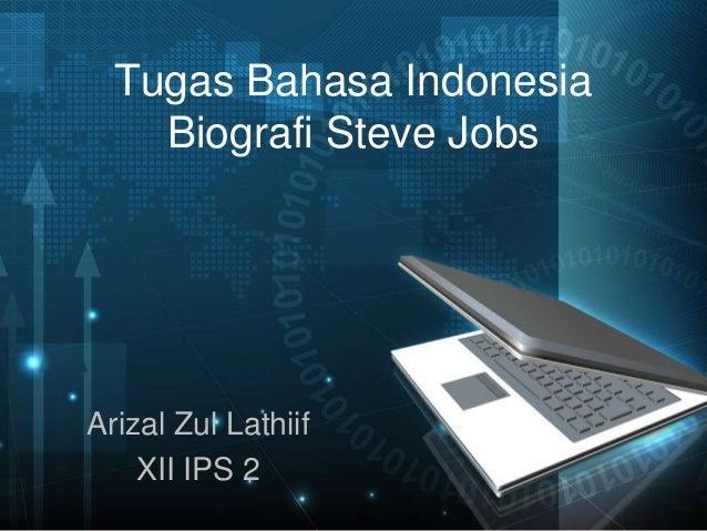 Tugas Bahasa Indonesia Biografi Steve Jobs  Arizal Zul Lathiif XII IPS 2