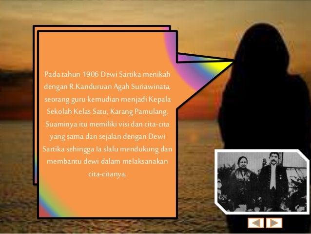 Setelah menikah, Dewi Sartika masih aktif mengajar di sekolah kautamaan istri. Dewi yang memiliki perawakan tinggi besar, ...