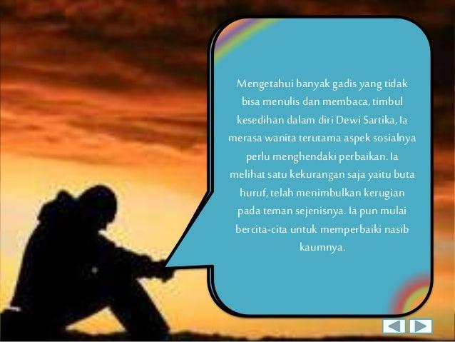 Pada tahun 1902, Dewi kembali ke Bandung. Ia menyadari bahwa selama Ia masih berdiam bersama Pamannya, Ia tidak mungkin me...